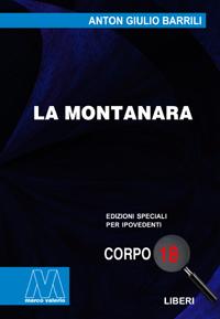 Anton Giulio Barrili <br/>La montanara <br/>in edizione speciale corpo 18 per lettori ipovedenti