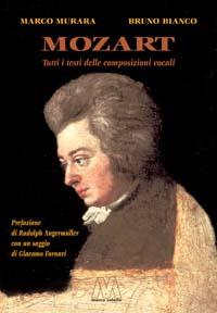 Marco Murara, Bruno Bianco <br />Mozart. Tutti i testi delle composizioni vocali