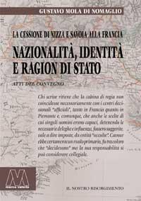 Gustavo Mola di Nomaglio <br/>Nazionalità, identità e ragion di Stato <br/>La cessione di Nizza e Savoia alla Francia