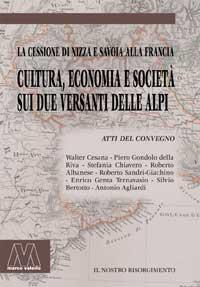 AA.VV. <br/>Cultura, economia e società sui due versanti delle Alpi <br/>La cessione di Nizza e Savoia alla Francia