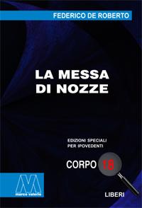 Federico De Roberto <br/>La messa di nozze <br/>in edizione speciale in corpo 18 per lettori ipovedenti