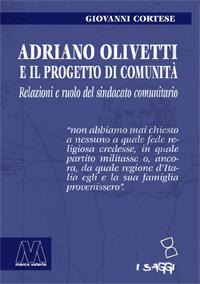 Gianni Cortese <br/>Adriano Olivetti e il progetto di Comunità <br/><i>Relazioni e ruolo del sindacato comunitario</i>