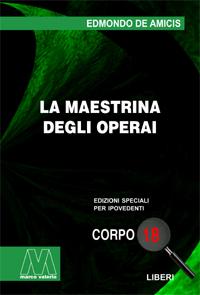 Edmondo De Amicis <br/>La maestrina degli operai <br/>in edizione speciale in corpo 18 per lettori ipovedenti