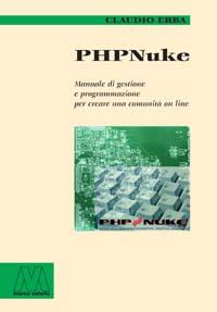 Claudio Erba <br/>Php Nuke <br/>Manuale di gestione e programmazione per creare una comunità on line