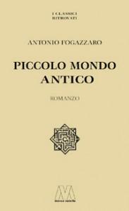 Antonio Fogazzaro <br/>Piccolo Mondo Antico