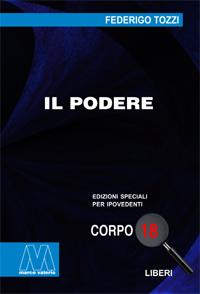 Federigo Tozzi <br/>Il podere <br/>in edizione speciale in corpo 18 per lettori ipovedenti
