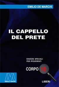 Emilio De Marchi <br/>Il cappello del prete <br/>in edizione speciale in corpo 18 per lettori ipovedenti