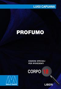Luigi Capuana<br/>Profumo<br/>Romanzo in edizione speciale corpo 18 per lettori ipovedenti