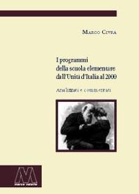 Marco Civra <br/>I programmi della scuola elementare dall'Unità d'Italia al 2000 <br/><i>Analizzati e commentati</i>