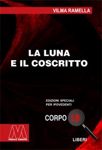 Vilma Ramella <br/>La luna e il coscritto <br/>in edizione speciale in corpo 18 per lettori ipovedenti