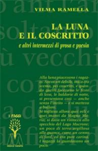 Vilma Ramella <br/>La luna e il coscritto <br/>e altri intermezzi di prosa e poesia