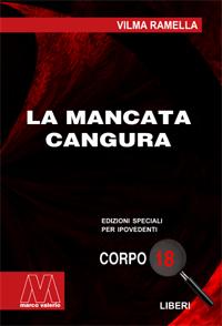 Vilma Ramella <br/>La mancata cangura <br/>in edizione speciale in corpo 18 per lettori ipovedenti