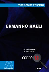Federico De Roberto <br/>Ermanno Raeli <br/>in edizione speciale corpo 18 per lettori ipovedenti