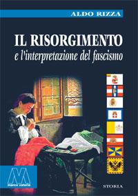 Aldo Rizza <br/>Il Risorgimento e l'interpretazione del fascismo