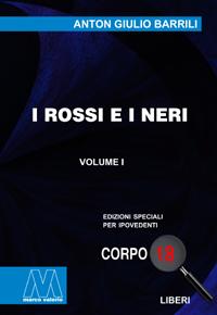 Anton Giulio Barrili <br/>I rossi e i neri <br/>in edizione speciale corpo 18 per lettori ipovedenti