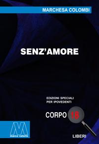 Marchesa Colombi<br/>Senz'amore<br/>in edizione speciale corpo 18 per lettori ipovedenti