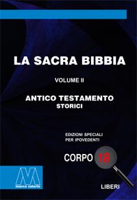 La Sacra Bibbia <br/>Antico Testamento, volume II <br/>Storici <br/>in edizione speciale in corpo 18 per lettori ipovedenti