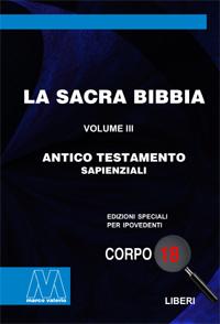 La Sacra Bibbia <br/>Antico Testamento, volume III <br/>Sapienziali <br/>in edizione speciale in corpo 18 per lettori ipovedenti
