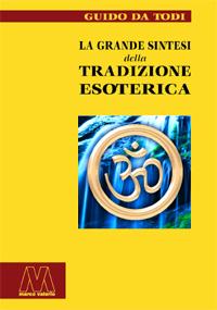 Guido Da Todi <br/>La grande sintesi della tradizione esoterica