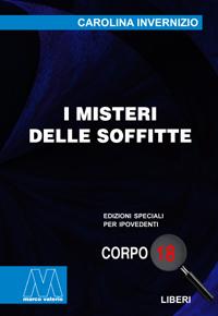 Carolina Invernizio <br/>I misteri delle soffitte <br/>in edizione speciale corpo 18 per lettori ipovedenti