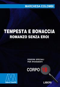 Marchesa Colombi<br/>Tempesta e bonaccia, romanzo senza eroi<br/>in edizione speciale corpo 18 per lettori ipovedenti