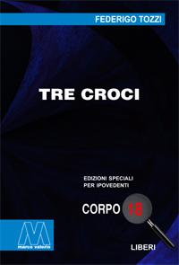 Federigo Tozzi <br/>Tre croci <br/>in edizione speciale in corpo 18 per lettori ipovedenti