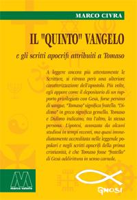 """Marco Civra <br />Il """"Quinto"""" Vangelo <br />e gli scritti apocrifi attribuiti a Tomaso"""