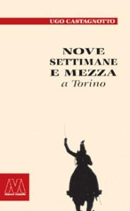 Ugo Castagnotto <br/>Nove settimane e mezzo a Torino