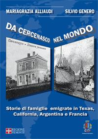 Mariagrazia Alliaudi, Silvio Genero <br/>Da Cercenasco nel mondo <br/><i>Storie di famiglie emigrate in Texas, California, Argentina e Francia</i>
