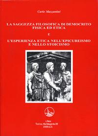 Carlo Mazzantini <br/>La saggezza filosofica di Democrito e l'esperienza etica nell'Epicureismo e nello Stoicismo