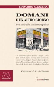 Edoardo Gazzera <br/>Domani è un altro giorno <br/><i>Breve storia delle sale cinematografiche</i>