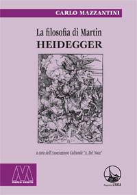 Carlo Mazzantini <br/>La filosofia di Martin Heidegger