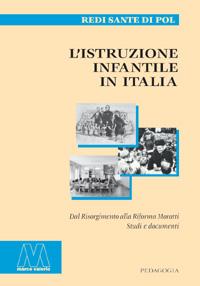 Redi Sante Di Pol <br/>L'istruzione infantile in Italia <br/><i>dal Risorgimento alla riforma Moratti</i>
