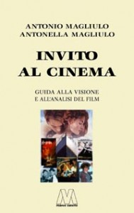 Antonio Magliulo, Antonella Magliulo <br/>Invito al cinema <br/><i>Guida alla visione e all'analisi del film</i>