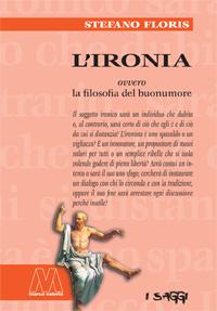 Stefano Floris <br/>L'ironia <br/><i>ovvero la filosofia del buonumore</i>