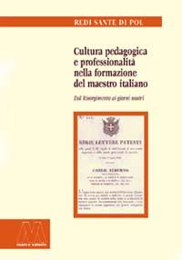 Redi Sante Di Pol <br/>Cultura pedagogica e professionalità nella formazione del maestro italiano<br/><i>Dal Risorgimento ai giorni nostri</i>
