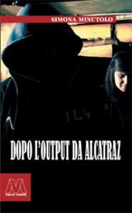 Simona Minutolo <br/>Dopo l'output da Alcatraz
