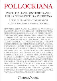 Pollockiana <br/><i>Poeti italiani contemporanei per la nuova pittura americana</i>