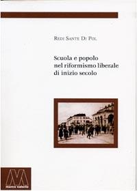 Redi Sante Di Pol <br/>Scuola e popolo <br/><i>nel riformismo liberale di inizio secolo</i>
