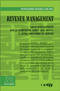 Pantaleone Daniele Locane <br/>Revenue management <br/><i>Yield management: dalle compagnie aeree agli hotel alle altre industrie di servizi</i>