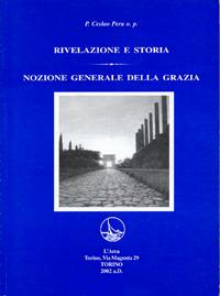 Ceslao Pera <br/>Rivelazione e storia <br/><i>Nozione generale della grazia</i>