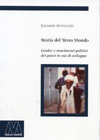 Luciano Atticciati <br/>Storia del Terzo Mondo <br/><i>Leader e movimenti politici dei Paesi in via di sviluppo</i>