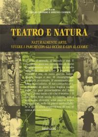 Teatro e natura <br/>Naturalmente arte, vivere i parchi con gli occhi e con il cuore