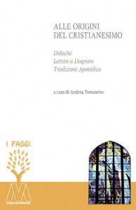Alle origini del Cristianesimo – Didaché, Lettera a Diogneto, Tradizione Apostolica