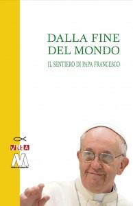 Dalla fine del mondo<br />Il sentiero di papa Francesco<br />ebook pdf