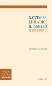 AA.VV.<br />Ratzinger, le radici, <br />il pensiero di Benedetto XVI