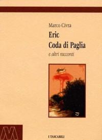 Marco Civra<br />Eric Coda di Paglia e altri racconti<br />ebook pdf