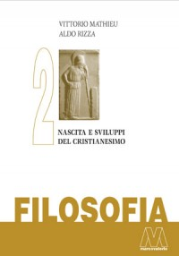 Vittorio Mathieu, Aldo Rizza <br />Filosofia vol. II <br />Nascita e sviluppi del Cristianesimo