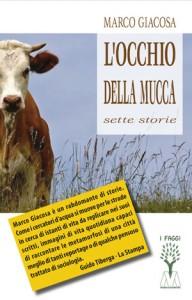 Marco Giacosa <br />L'occhio della mucca