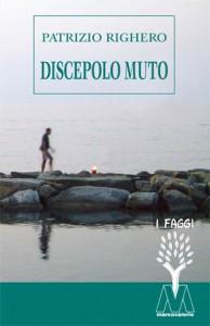 Patrizio Righero <br />Discepolo muto